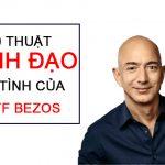 Thuật lãnh đạo của Jeff Bezos - Tỷ phú giàu nhất thế giới